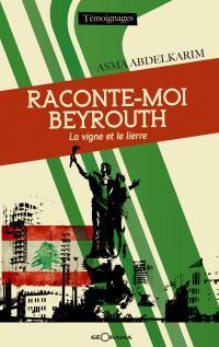 Raconte-moi Beyrouth