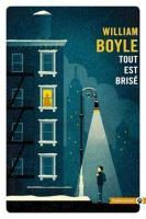 Tout est brisé de William BOYLE (Totem)