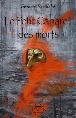Le Petit cabaret des morts de Francis BERTHELOT