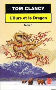 L'Ours et le Dragon, tome 1 de Tom CLANCY (Livre de poche Thrillers)