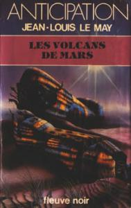 Les Volcans de Mars de Jean-Louis LE MAY (Anticipation)