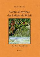 Contes et Mythes des Indiens du Brésil