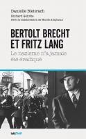 Bertolt Brecht et Fritz Lang : le nazisme n'a jamais été éradiqué