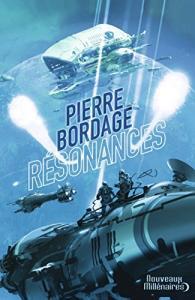 Résonances de Pierre BORDAGE (Nouveaux Millénaires)