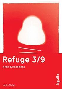 Refuge 3/9 de Anna STAROBINETS (Agullo Fiction)