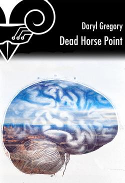 Dead Horse Point de Daryl GREGORY