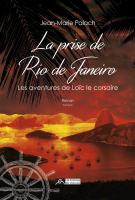 La prise de Rio de Janeiro, Les aventures de Loïc le corsaire, tome 2