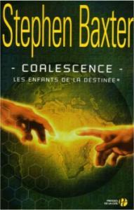Coalescence de Stephen BAXTER (PRESSES DE LA CITÉ)