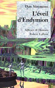 L'Éveil d'Endymion de Dan SIMMONS (Ailleurs et demain)