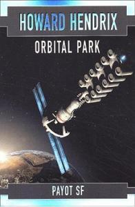 Orbital Park de Howard V. HENDRIX (Payot SF)