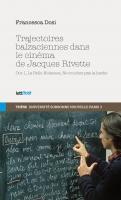 Trajectoires balzaciennes dans le cinéma de Jacques Rivette