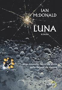 Luna de Ian McDONALD (Lunes d'Encre)