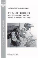 Filmer l'Orient. Politique des nationalités et cinéma en URSS (1917-1938)