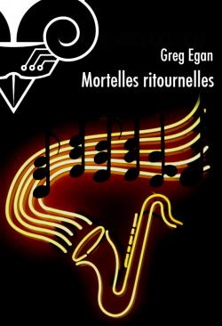 Mortelles ritournelles de Greg EGAN