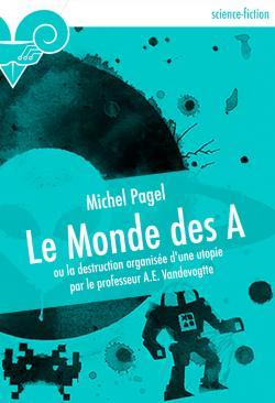 Le Monde des A de Michel PAGEL