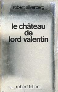 Le Château de Lord Valentin de Robert SILVERBERG (Ailleurs et demain)