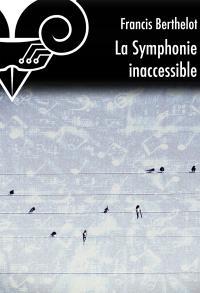 La Symphonie inaccessible