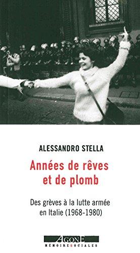 Années de rêves et de plomb : Des grèves à la lutte armée en Italie (1968-1980)