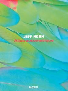 Alice Automatique de Jeff NOON (La VOLTE)