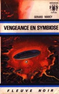 Vengeance en symbiose de Gérard MARCY (Anticipation)