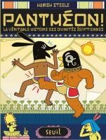 Panthéon - La véritable histoire des divinités égyptinnes de Hamish STEELE (SEUIL)