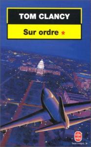 Sur ordre, tome 1 de Tom CLANCY (Livre de poche Thrillers)