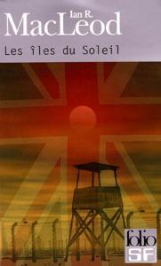 Les Îles du soleil de Ian R. MacLEOD (Folio SF)