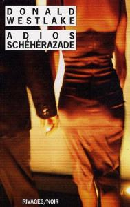 Adios Schéhérazade de Donald Edwin WESTLAKE (Rivages/Noir)