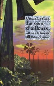 Le Vent d'ailleurs de Ursula K. LE GUIN (Ailleurs et demain)