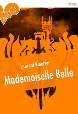 Mademoiselle Belle de Laurent KLOETZER