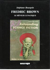 Fredric Brown, le rêveur lunatique de Stéphane BOURGOIN, Fredric BROWN, Mack REYNOLDS (Portraits)