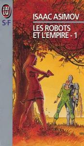Les Robots et l'Empire - 1 de Isaac ASIMOV (J'ai Lu SF)