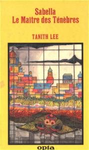 Sabella / Le Maître des Ténèbres de Tanith LEE, Daniel WALTHER (Club du livre d'anticipation)