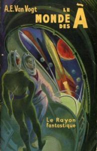 Le Monde des à de Alfred Elton VAN VOGT (Le Rayon fantastique)