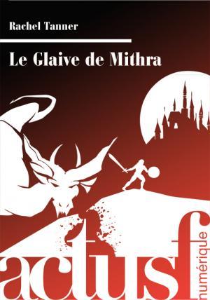Le Glaive de Mithra