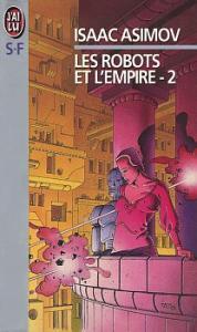 Les Robots et l'Empire - 2 de Isaac ASIMOV (J'ai Lu SF)