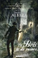 De bois et de ruines de Raphaël  ALBERT (MNÉMOS)