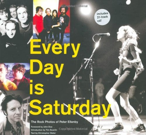 Every Day is Saturday - The Rock Photos of Peter Ellenby
