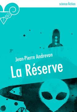 La Réserve de Jean-Pierre ANDREVON
