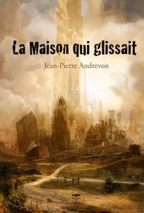 La Maison qui glissait de Jean-Pierre ANDREVON (LE BÉLIAL')