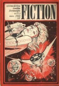 Fiction n° 172 de Clark DARLTON, Charles L. HARNESS, Jacques RAIVAN, Reginald BRETNOR, J. T. MacINTOSH, David REDD, Joe L. HENSLEY, Bertrand TAVERNIER, Anne TRONCHE (Fiction)