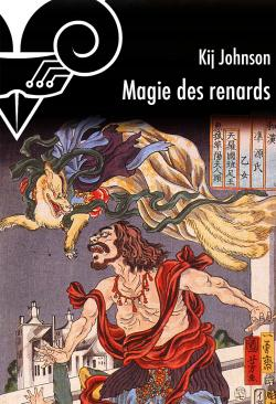 Magie des renards de Kij  JOHNSON