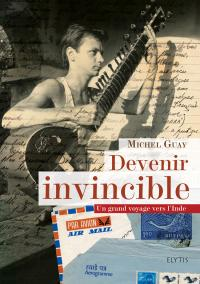 Devenir invincible