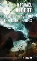 Confessions d'un elfe fumeur de lotus de Raphaël  ALBERT (Hélios)
