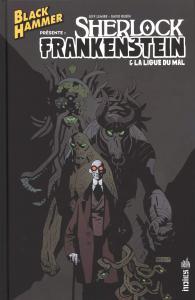 Black Hammer présente : Sherlock Frankenstein & la ligue du mal de Jeff LEMIRE (Urban indies)