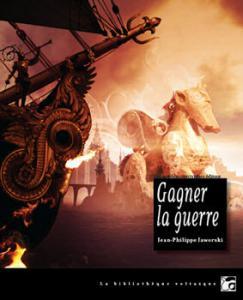 Gagner la guerre de Jean-Philippe JAWORSKI (La Bibliothèque voltaïque)