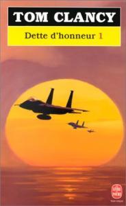 Dette d'honneur, tome 1 de Tom CLANCY (Livre de poche Thrillers)