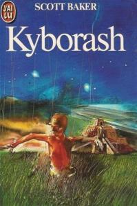 Kyborash de Scott BAKER (J'ai Lu SF)