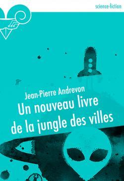 Un nouveau livre de la jungle des villes de Jean-Pierre ANDREVON