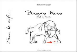Bravo Toro, éloge du taureau